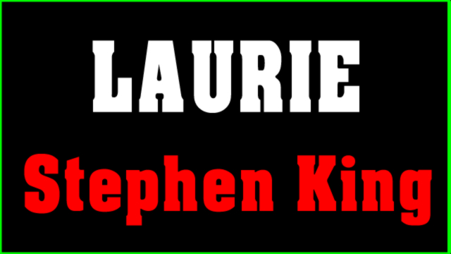 Laurie ( story ) ... Stephen King